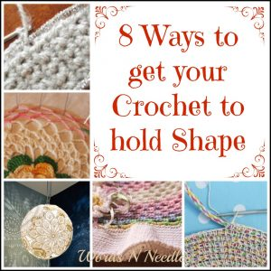 ways to get crochet to hold shape wordsnneedles