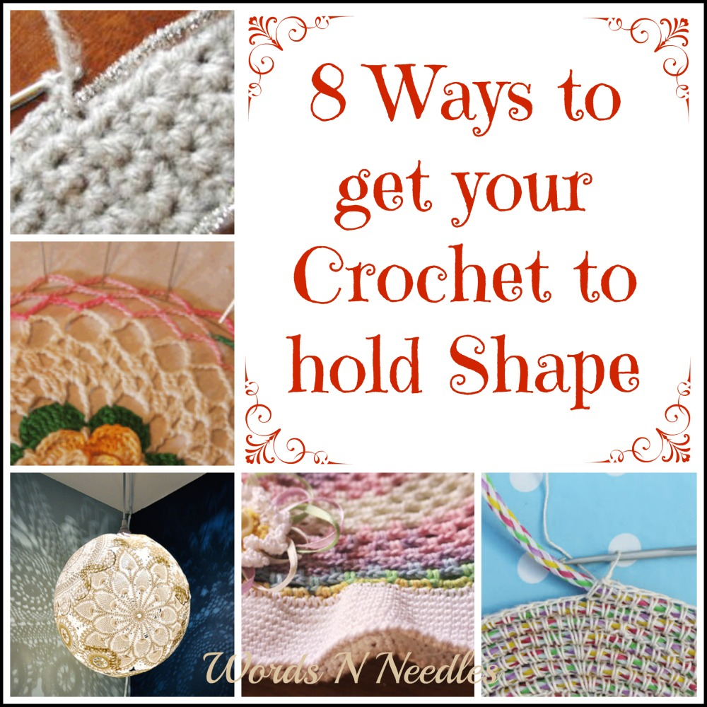 8 Ways to Get Your Crochet To Hold Shape