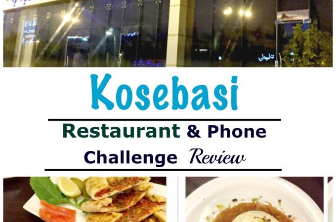 Kosebasi Restaurant and Phone Challenge Jeddah Food Reviews WordsnNeeldles