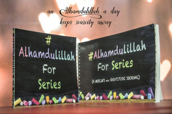 5 Ways You Can Benefit from #AlhamdulillahForSeries -Gratitude Journal