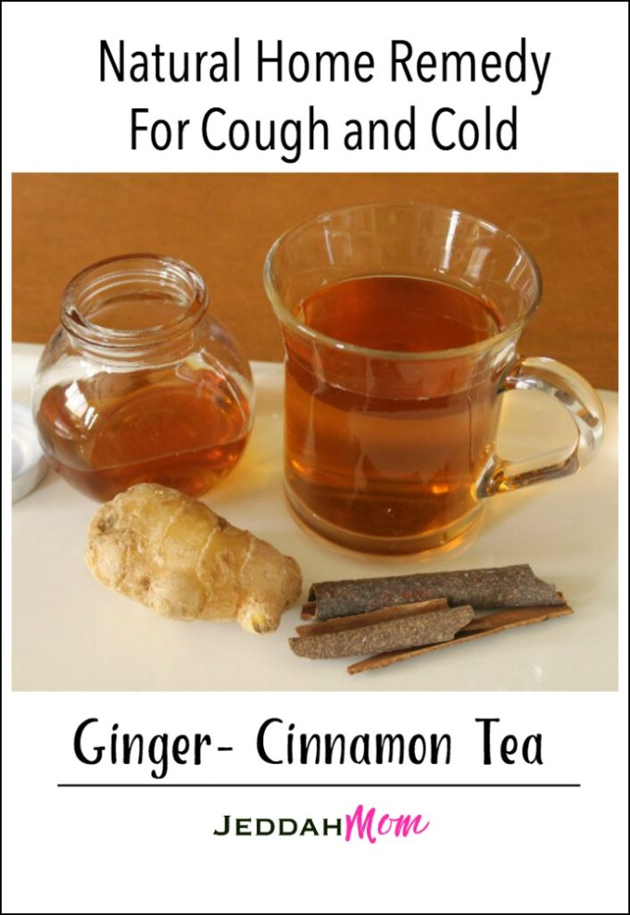Natural home remedy for cough and cold Ginger and cinnamon tea recipe JeddahMom