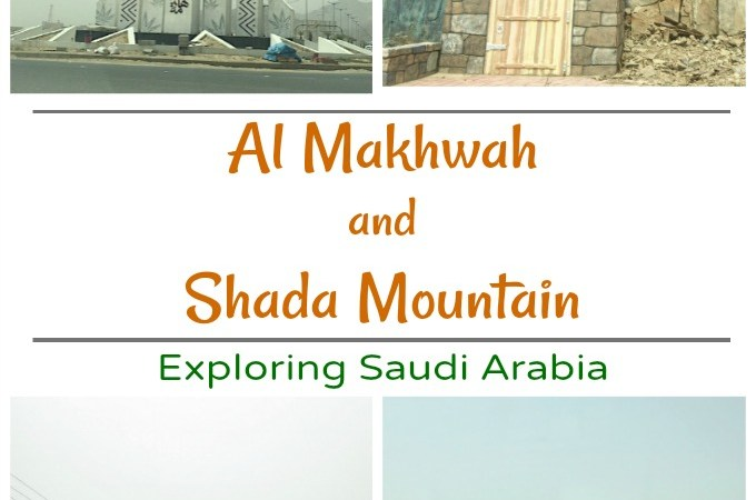 Al Makhwah Town and Shada Mountain- Exploring Saudi Arabia