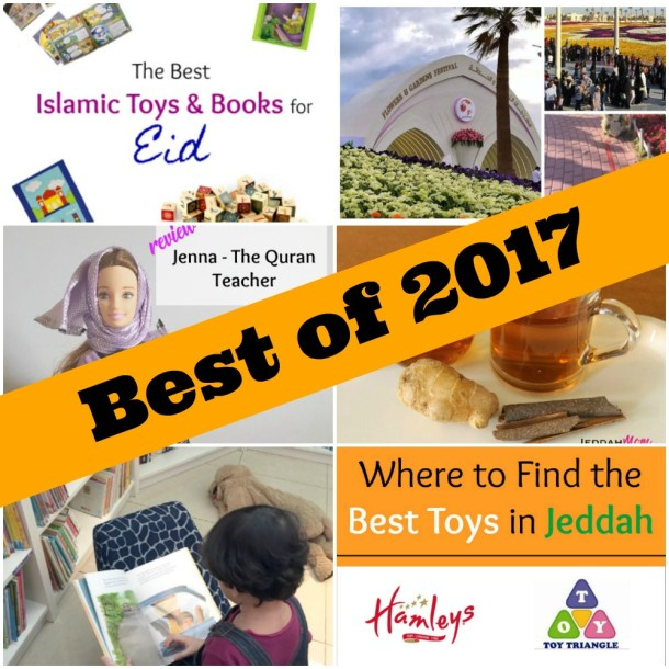 Best of Jeddah Mom blog 2017 All the popular posts.