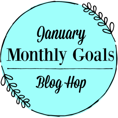 January Monthly Goals | JeddahMOm