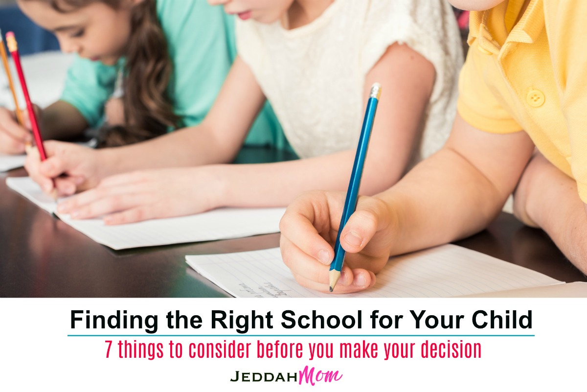 Finding the right school for your child 7 things to consider before you make your decision Free printable guide JeddahMom