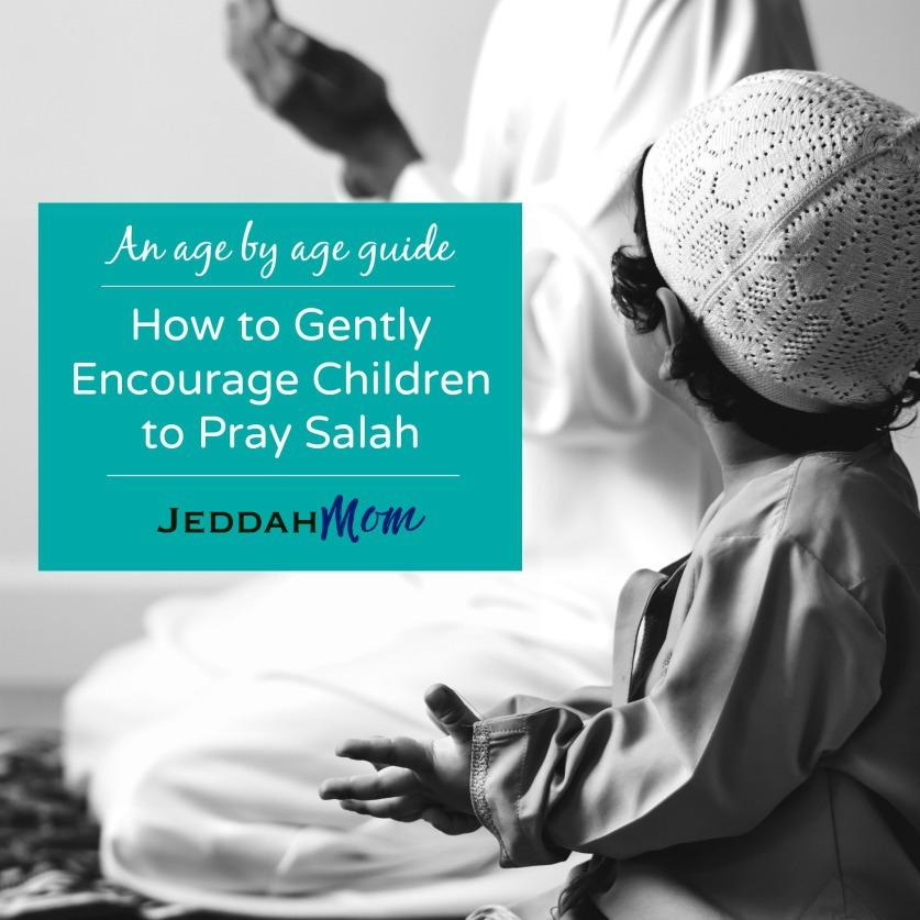 teaching kids to pray salah How to encourage Salah for kids Jeddah Mom