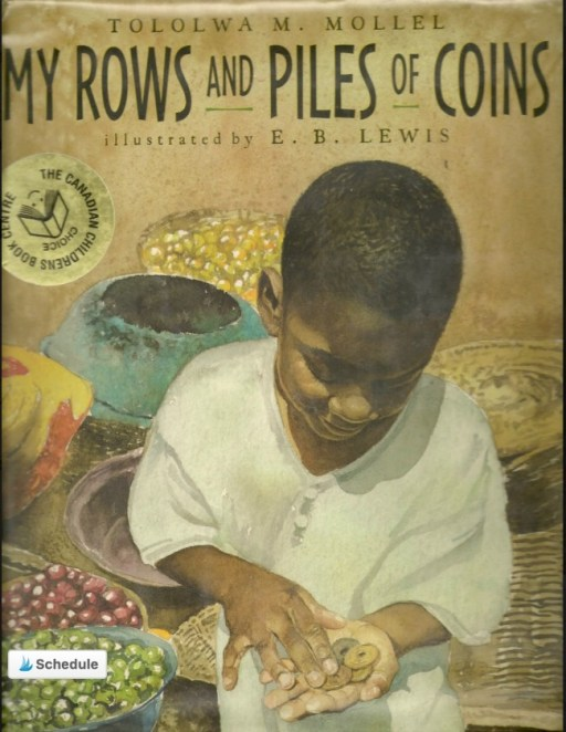 My Rows and Piles of Coins Tololwa M Mollel E B Lewis