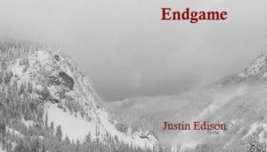 Snow mountainous image with red lettering for Endgame and author Justin Edison