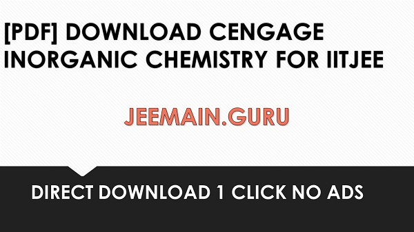PDF] DOWNLOAD CENGAGE INORGANIC CHEMISTRY FOR IITJEE |