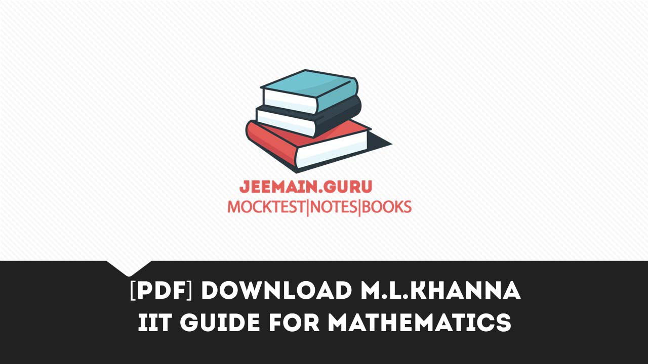 PDF] Download M L KHANNA IIT guide for Mathematics | JEEMAIN