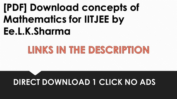 [PDF] Download concepts of Mathematics for IITJEE by Ee.L.K.Sharma