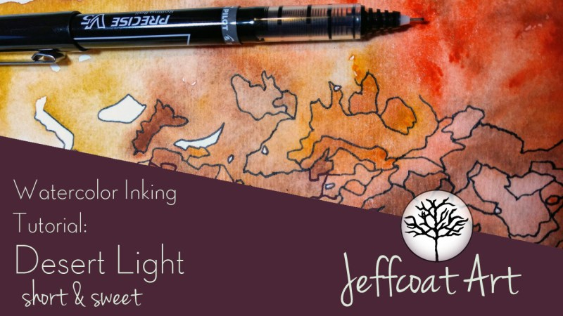 Desert Light Watercolor Inking Tutorial on YouTube by Jeffcoat Art