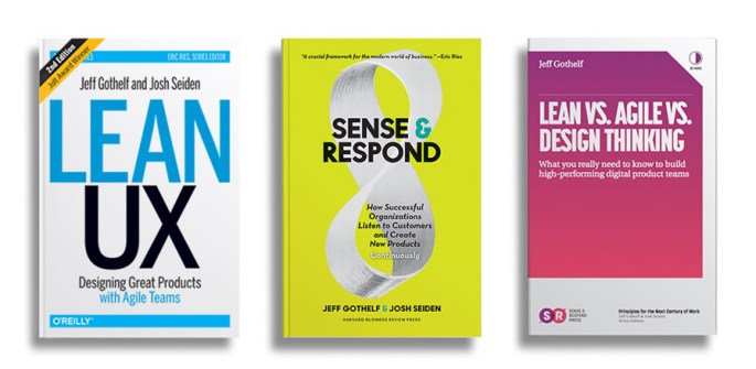 Jeff has written three books, Lean UX, Sense & Respond and Lean vs Agile vs Design Thinking