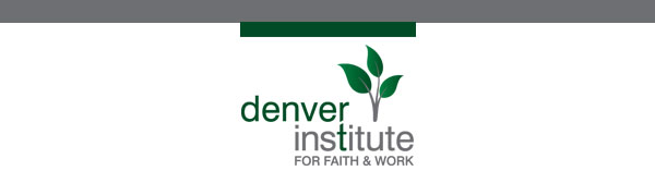 Denver Institute for Faith & Work
