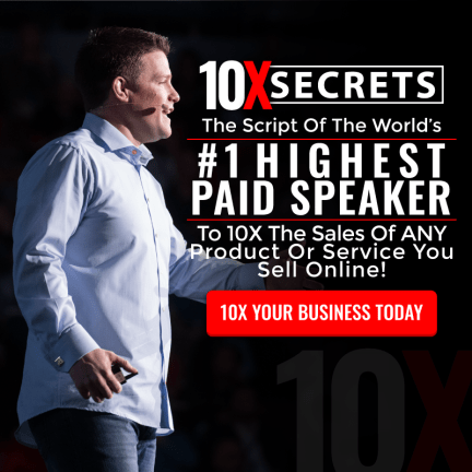 Russell Brunson's 10X Secrets The Script of the World's #1 Highest Paid Speaker. To 10X the sales of any product or service you sell online!