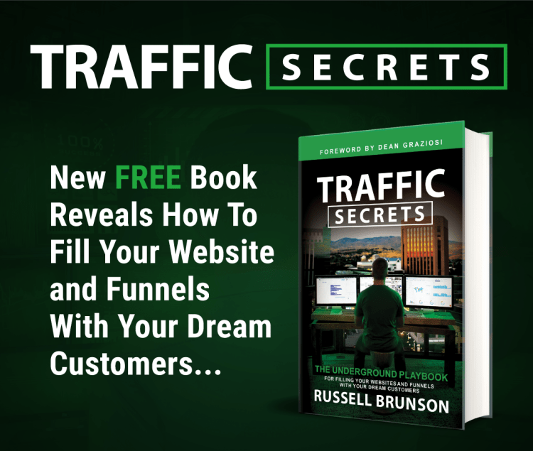 Claim your free copy of Russell Brunson's new book, Traffic Secrets, for FREE