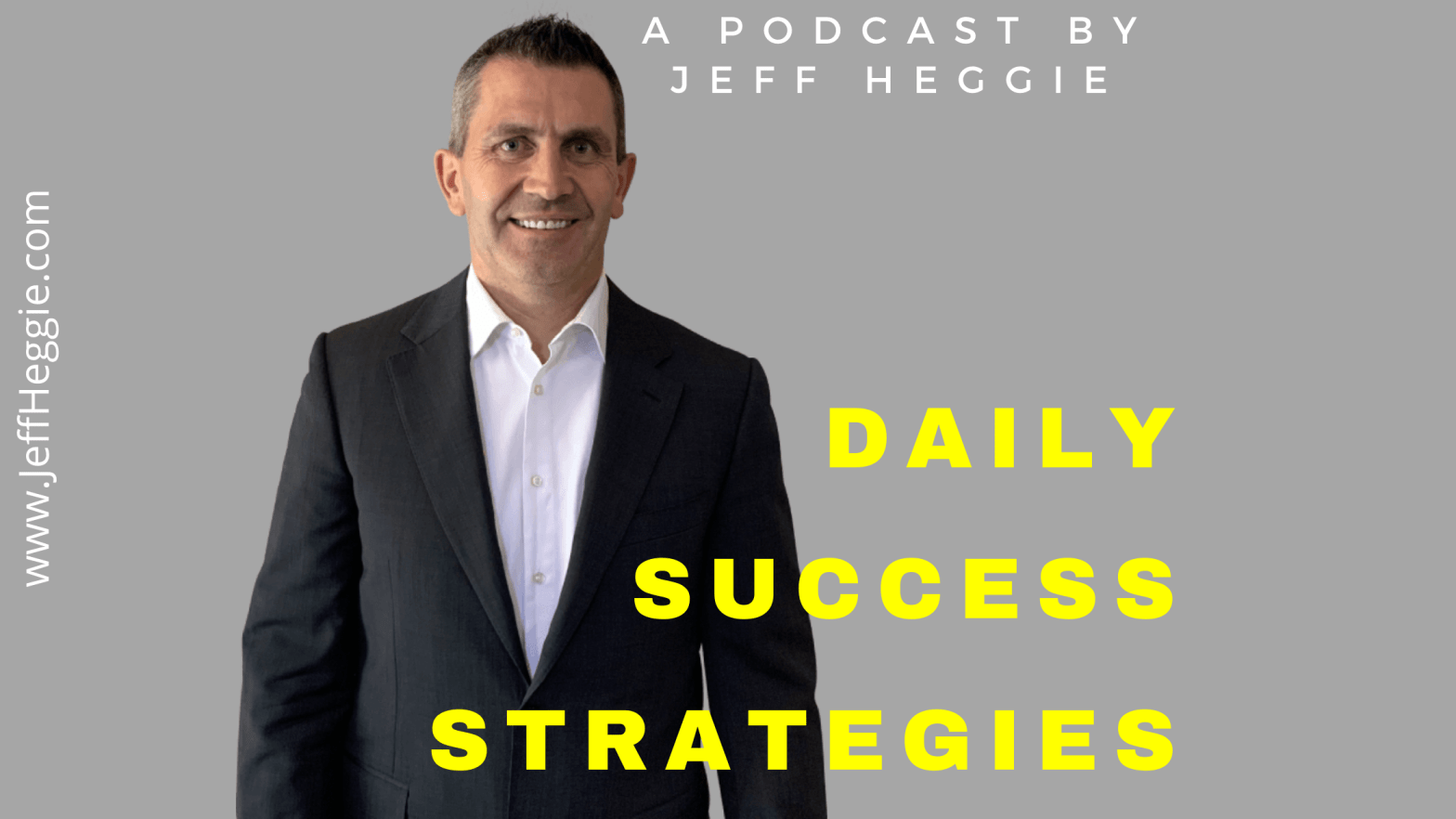 Jeff Heggie Daily Success Strategies Podcast