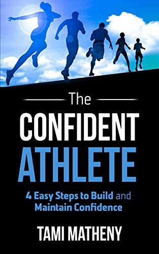 Confident Athlete Book by Tami Metheny