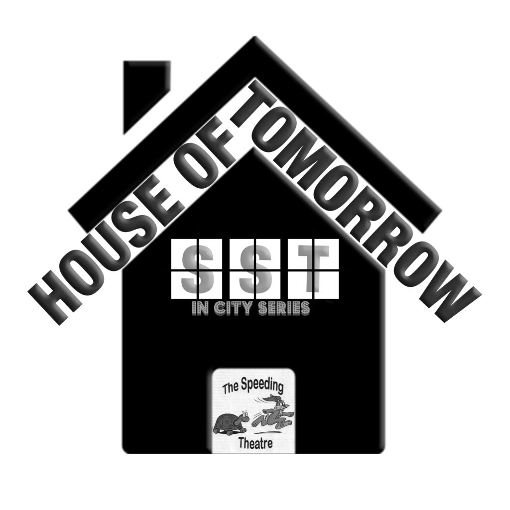 "The Speeding Theatre presents ""House of Tomorrow"""