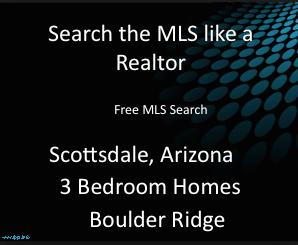 Free MLS Search Boulder Ridge 3 Bedroom Homes North Scottsdale Arizona