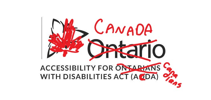"""The Accessibility for Ontarians with Disabilities logo with """"Ontarians"""" crossed out and """"Canadians"""" written in red marker"""