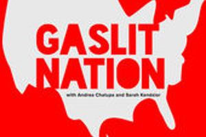 Gaslit Nation Sarah Kendzior Andrea Chalupa
