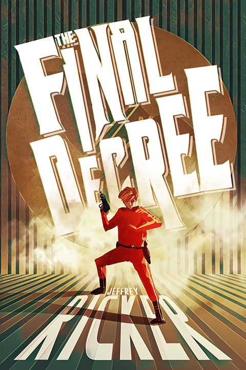 Cover art for THE FINAL DECREE, a new science fiction novella by Jeffrey Ricker.