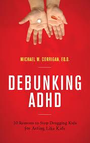 Debunking ADHD_10 Reasons to Stop Drugging Kids