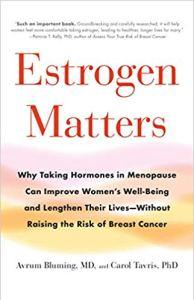 Estrogen Matters by Avrum Bluming Carol Tavris