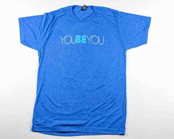 You Be You tshirt