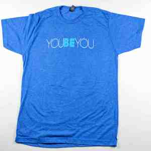You Be You tshirt