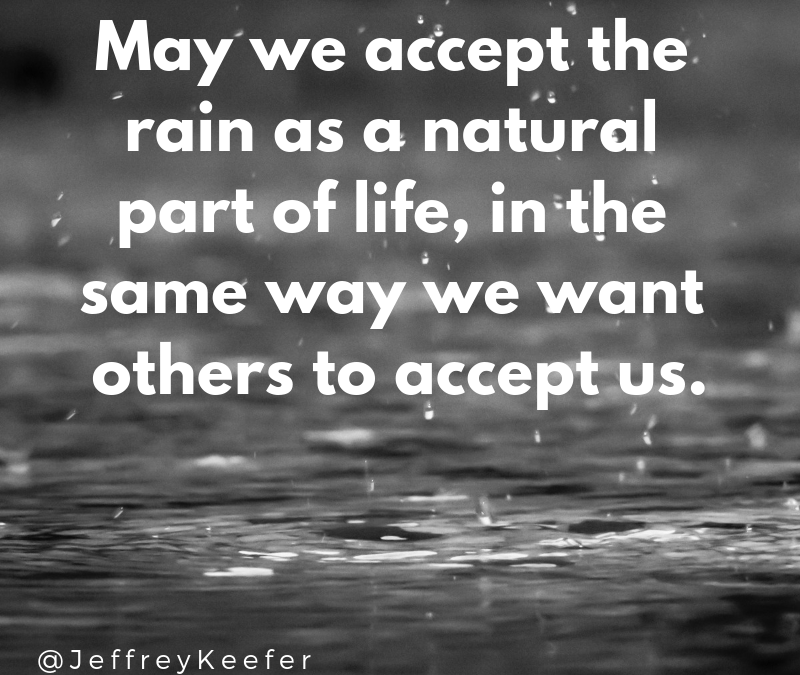 May We Accept The Rain