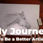 My Journey To Be A Better Artist