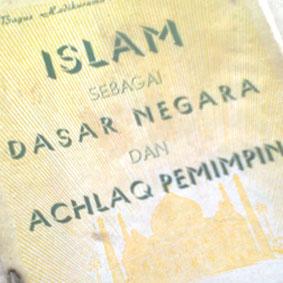 Islam Sebagai Dasar Negara : Seruan Sunyi Seorang Ulama