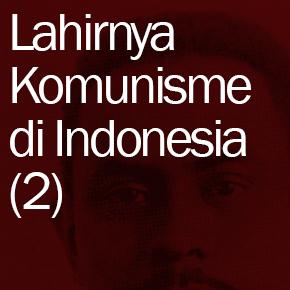 Lahirnya Komunisme di Indonesia (2): Sarekat Islam Tanpa Islam?