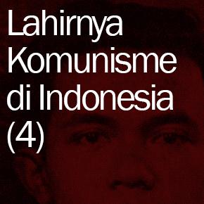 Lahirnya Komunisme di Indonesia (4): Akhir Kaum Merah di SI