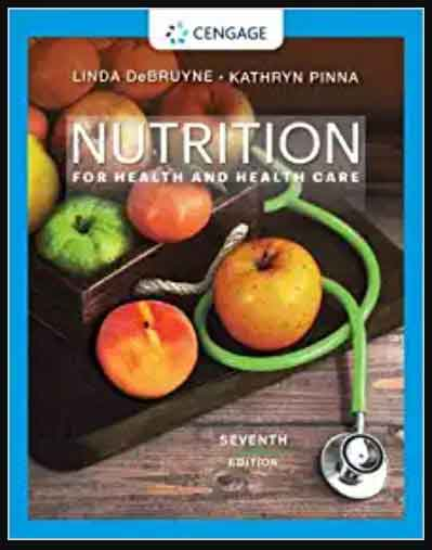 Image of Nutrition for Health and Health Care (MindTap Course List) 7th Edition, pdf, ebook and free download by Linda Kelly DeBruyne