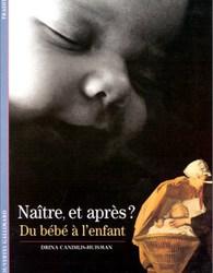 Naître et après ? Du bébé à l'enfant