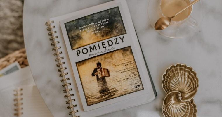 Pomiędzy – Paweł Radziszewski