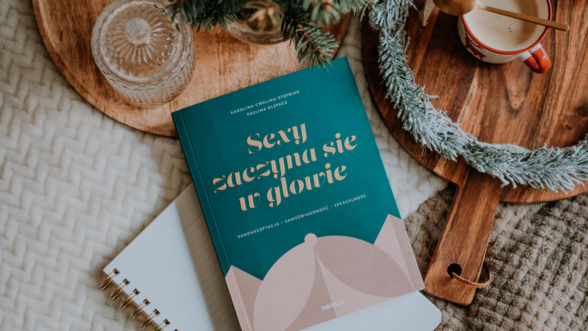 Sexy zaczyna się w głowie –  Karolina Cwalina-Stępniak, Paulina Klepacz