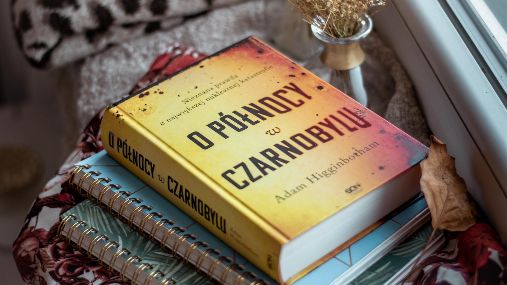 O północy w Czarnobylu – Adam Higginbotham