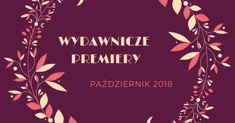 Premiery wydawnicze – październik 2018