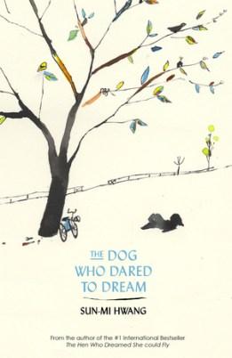 https://jelisetjeraconte.wordpress.com/2016/08/25/218-the-dog-who-dared-to-dream-sun-mi-hwang/