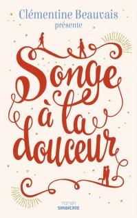 https://jelisetjeraconte.wordpress.com/2016/09/06/224-songe-a-la-douceur-clementine-beauvais/