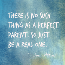 just-be-a-real-parent-quote-large