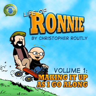 Life of Ronnie: Making it Up As I Go Along