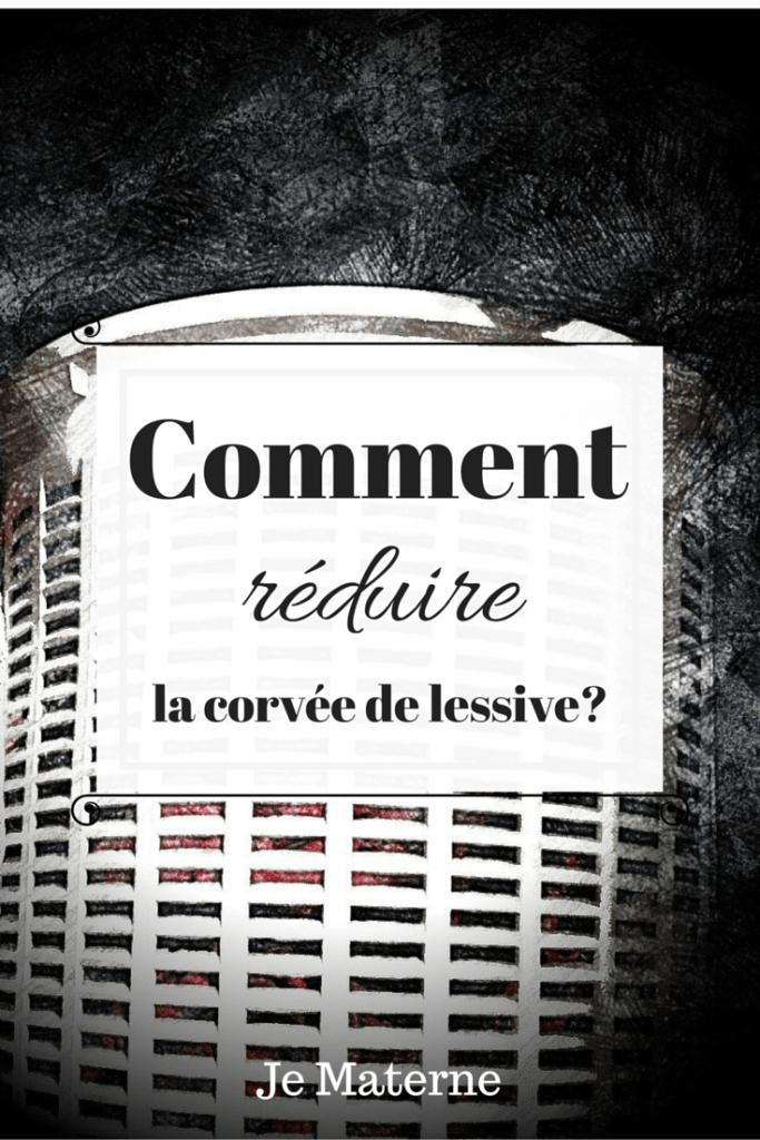 Comment réduire le monstre de lessive? Cliquer pour lire l'article sur la lessive et le minimalisme, ou enregistrer l'épingle pour lire plus tard! Blog Je Materne www.jematerne.com