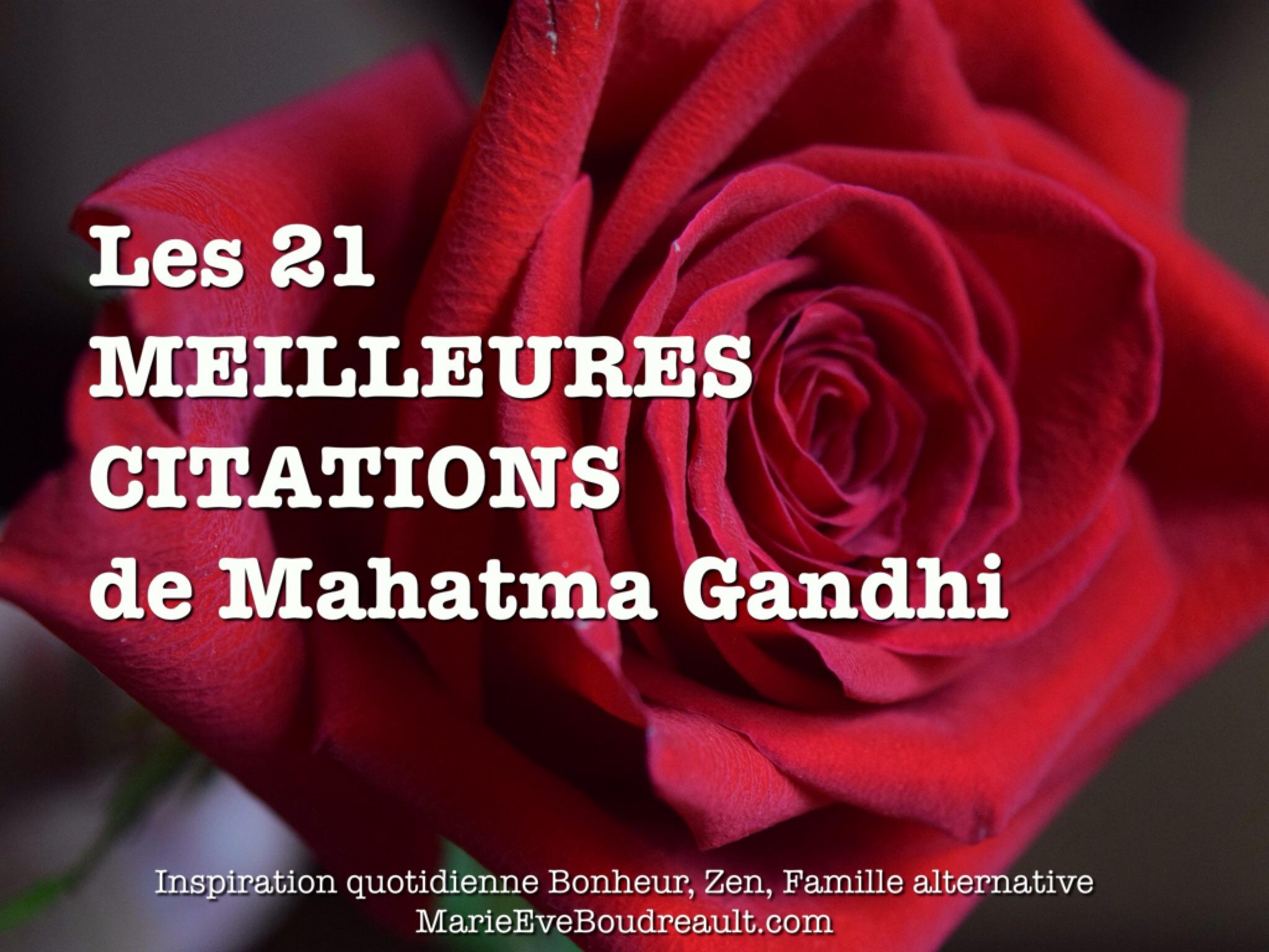 Les 21 Meilleures Citations De Mahatma Gandhi Et Comment