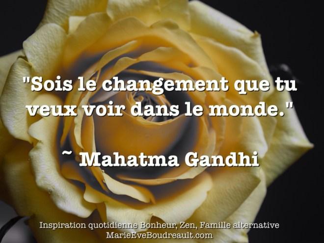 meilleures citations mahatma gandhi blog article image vie zen bonheur sois le changement que tu veux voir dans le monde marie-eve boudreault
