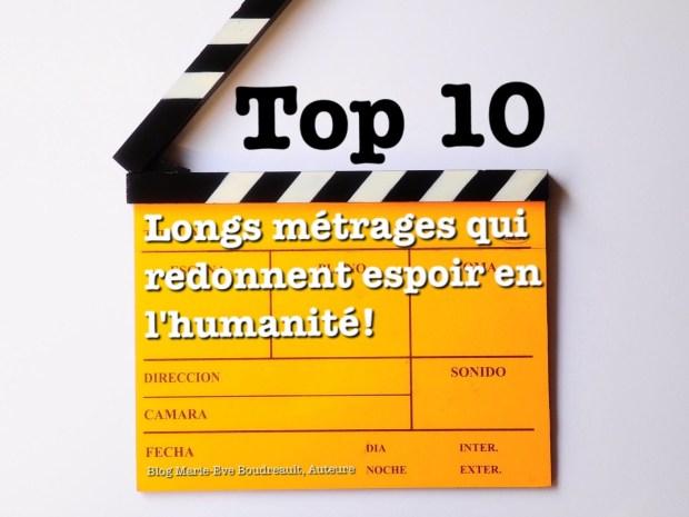 image og:image Top 10 longs métrages des films qui me redonnent espoir en l'humanité! Blog Marie-Eve Boudreault, auteure - Bonheur, Zen, Famille, Alternative films inspirants espoir
